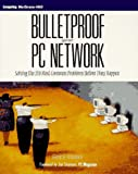img - for Bulletproof Your PC Network: Solving the 210 Most Common Problems Before They Happen book / textbook / text book