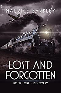 Lost And Forgotten: Book One - Discovery by Maurice Barkley ebook deal