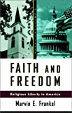 Faith and Freedom: Religious Liberty in America (Critical Issue) (0809015757) by Marvin E. Frankel