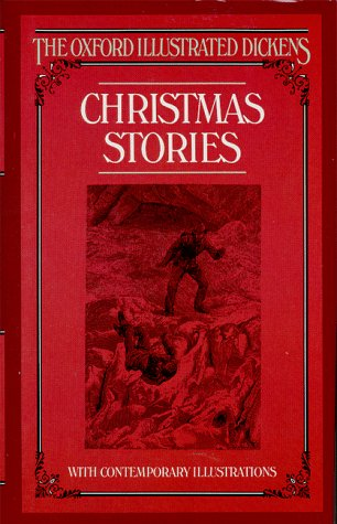 Christmas Stories (The Oxford Illustrated Dickens), Charles Dickens