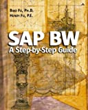 SAP® BW: A Step-by-Step Guide (Addison-Wesley Information Technology Series)