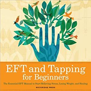 EFT and Tapping for Beginners Audiobook