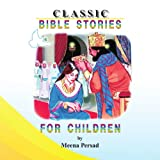 Classic Bible Stories for Children