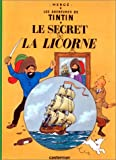 Les Aventures de Tintin:Le Secret de La Licorne (French Edition of The Secret of the Unicorn)