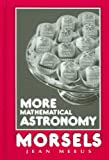 More Mathematical Astronomy Morsels