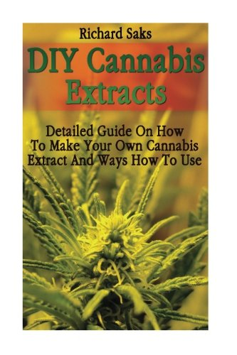 diy-cannabis-extracts-detailed-guide-on-how-to-make-your-own-cannabis-extract-and-ways-how-to-use