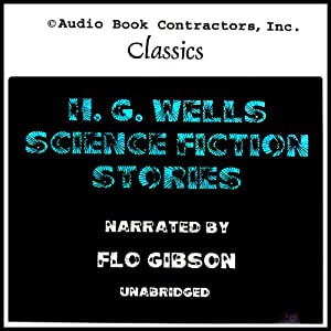 H. G. Wells Science Fiction Stories | [H. G. Wells]