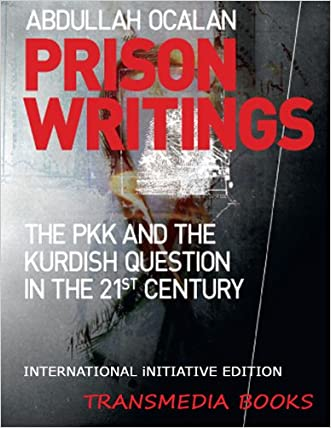 Prison Writings - The PKK and the Kurdish Question in the 21st Century