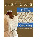 Tunisian Crochet: The Look of Knitting with the Ease of Crochetingby Sharon Hernes Silverman