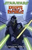 John Jackson Miller Star Wars: Knights of the Old Republic: Commencement v. 1