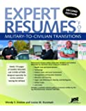 Expert Resumes for Military-To-Civilian Transitions 2nd Ed