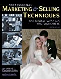 Professional Marketing & Selling Techniques for Digital Wedding Photographers (1584281804) by Hawkins, Jeff