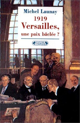 Versailles, une paix bâclée ?