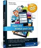 Apps mit HTML5 und CSS3: für iPad, iPhone und Android (Galileo Computing)