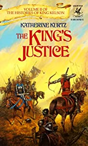 The King's Justice (Histories of King Kelson, Vol 2) by Katherine Kurtz