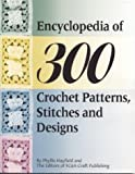 img - for Encyclopedia of 300 Crochet Patterns, Stitches and Designs book / textbook / text book