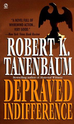 Depraved Indifference (Signet), ROBERT K. TANENBAUM