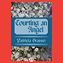 Courting an Angel Audiobook by Patricia Grasso Narrated by Ruth Urquhart