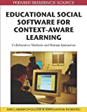 img - for Educational Social Software for Context-Aware Learning: Collaborative Methods and Human Interaction (Premier Reference Source) book / textbook / text book
