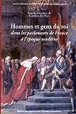echange, troc Caroline Le Mao - Hommes et gens du roi dans les parlements de France à l'époque moderne