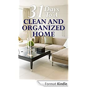 31 Days To A Clean And Organized Home:  How To Organize, Clean, And Keep Your Home Spotless (English Edition)