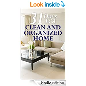 31 days to a clean and organized home how to organize clean and keep your home spotless. Black Bedroom Furniture Sets. Home Design Ideas
