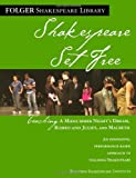 Teaching Romeo & Juliet, Macbeth & Midsummer Night: Shakespeare Set Free