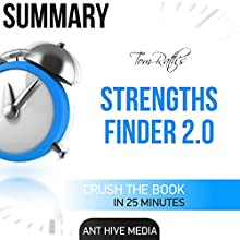Summary: Tom Rath's StrengthsFinder 2.0 | Livre audio Auteur(s) :  Ant Hive Media Narrateur(s) : Brian Ackley