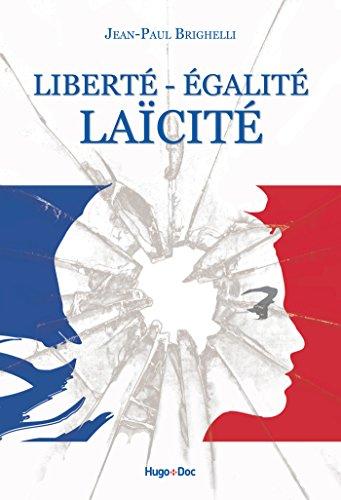 Liberté, égalité, laïcité