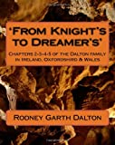 'From Knight's to Dreamer's': Chapters 2-3-4-5 of the Dalton family in Ireland, Oxfordshird & Wales
