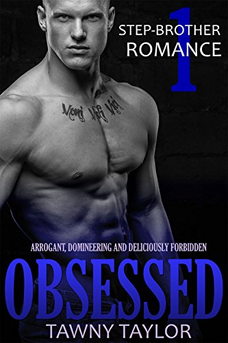 Stepbrother Romance 1- Obsessed: A New Adult Alpha Billionaire Romance