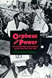 Orpheus and Power: The Movimento Negro of Rio de Janeiro and Sao Paulo, Brazil, 1945-1988