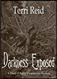 img - for Darkness Exposed - A Mary O'Reilly Paranormal Mystery (Book 5) book / textbook / text book