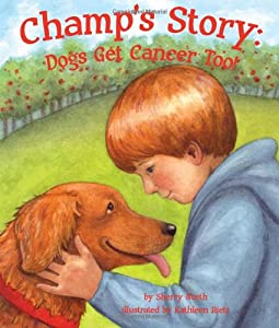 Champs Story Dogs Get Cancer Too from SylvanDellPublishing