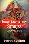 INDIA ADVENTURE STORIES VOLUME TWO