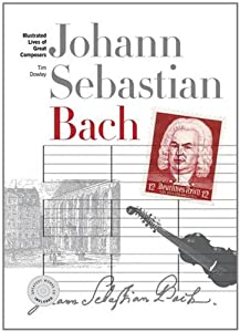 Illustrated Lives of Great Composers: Bach (Illustrated Lives of the Great Composers) by Omnibus Press