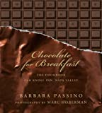 img - for Chocolate for Breakfast: Entertaining Menus to Start the Day with a Celebration From Napa Valley's Oak Knoll Inn book / textbook / text book
