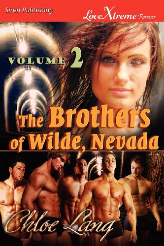 The Brothers of Wilde, Nevada, Volume 2 [Running Wilde: Wilde Nights] (Siren Publishing LoveXtreme Forever)