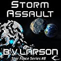 Storm Assault: Star Force, Book 8 Audiobook by B.V. Larson Narrated by Mark Boyett