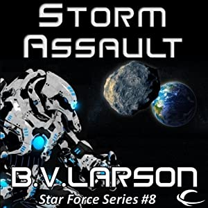 Storm Assault: Star Force, Book 8 | [B.V. Larson]