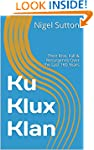 Ku Klux Klan: The Rise & Fall of the...