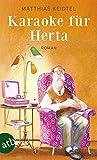 Karaoke für Herta: Roman
