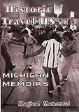 echange, troc Historic Travel Us: Michigan Memoirs [Import USA Zone 1]