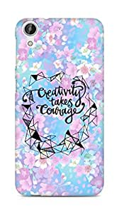 AMEZ creativity takes courage Back Cover For HTC Desire 626 G