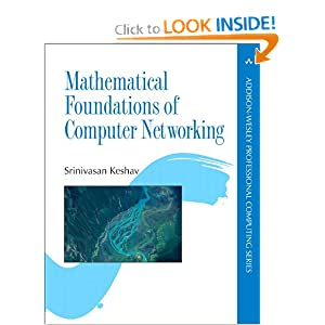 Mathematical Foundations of Computer Networking (Addison-Wesley Professional Computing Series) Srinivasan Keshav