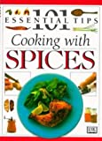 Cooking with Spices (101 Essential Tips) (0751305030) by Kindersley, Dorling