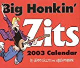 Big Honkin' Zits 2003 Calendar (0740723855) by Scott, Jerry