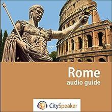 Rome (Audio Guide CitySpeaker) | Livre audio Auteur(s) : Marlène Duroux, Olivier Maisonneuve Narrateur(s) : Marlène Duroux, Julien Dutel
