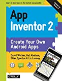 Yes, you can create your own apps for Android devices - and it's easy to do. This extraordinary book introduces you to App Inventor 2, a powerful visual tool that lets anyone build apps. Learn App Inventor basics hands-on with step-by-step in...