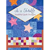 In a Twinkle: Youthful Quilt Designs ~ Kay Mackenzie